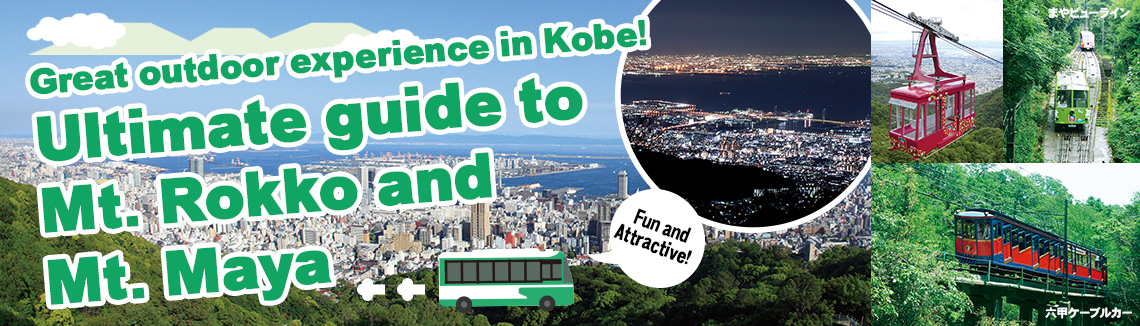 Great outdoor experience in Kobe! Ultimate guide to Mt. Rokko and Mt. Maya